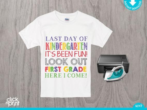 Last Day of Kindergarten Instant Download Iron on Shirt
