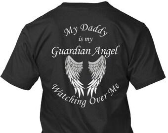 Daddy Guardian Angel T-Shirt - My Daddy is My Guardian Angel Watching Over Me - My Guardian Angel - Loss of Daddy Tshirts Hoodies