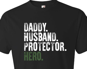 2b4d2be1 Daddy Husband Protector Hero - Military Dad Shirt, Husband Shirt,  Anniversary From Wife, Fathers Day Gift From Daughter Daddy Shirt Dad Gift