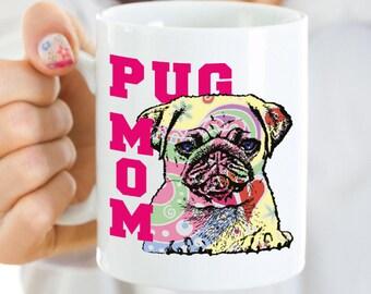 Pug Mom Mug, Pug Lover Gifts, Pug Mom Gift, Pug Dog Mug, Pug Lover Mug, Pug Lover Gift, Pug Dog Gifts, Pug Mom Coffee Mug, Cute Pug Gift