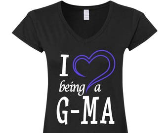 I Love Being a G-Ma T-Shirt - Gift For G-Ma - G-Ma Shirts