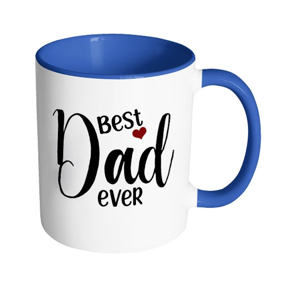 Best Dad Ever Funny Dad Accent Mug Dad Gift Dad Quote Mug Etsy