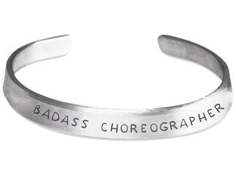 Badass Choreographer Hand Stamped Aluminum Cuff Bracelet - Badass Choreographer, Choreographer Gifts