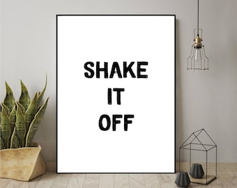 Shake It Off Print, Wall Art, Digital Print, Printable Poster, Home Decor, Dorm Decor, Motivational Quote, Typography Print, Quote
