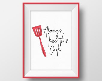 Cook quote printable Kitchen wall art decor Funny cooking print Kitchen poster Kitchen quote Kitchen gift Always kiss the cook Gift for cook