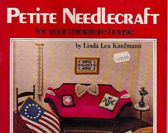PETITE NEEDLECRAFT-For Your Miniature House