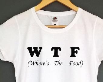 wtf t shirt wheres the food shirt tumblr tshirt tumblr top tee tumblr sayings shirt slogan tshirt fashion t-shirt food lovers shirt hungry