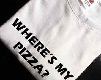 Wheres my pizza t shirt pizza shirt pizza tshirt pizza t-shirt pizza top tee graphic shirt pizza lover gift funny t shirt womens clothing