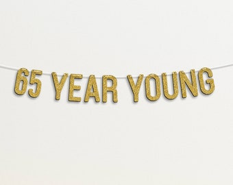 Personalised 65th Birthday Custom Banner SIXTY FIVE /& FABULOUS Golden #58