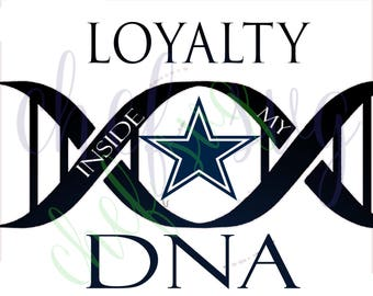 Dallas Cowboys Loyalty in my DNA svg Quote, Quote Overlay, SVG, Vinyl, Cutting File, PNG, Cricut, Cut Files, Clip Art, Dxf, Vector File