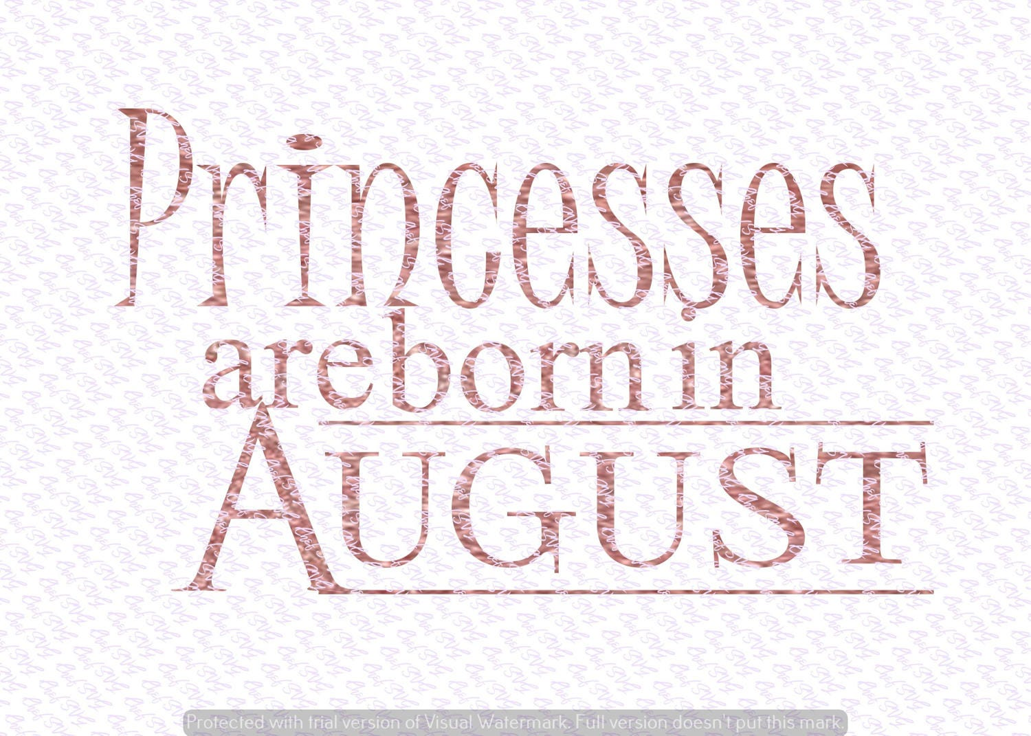 Princesses are born in August svg Quote, Quote Overlay, SVG, Vinyl, Cutting  File, PNG, Cricut, Cut Files, Clip Art, Dxf, Vector File