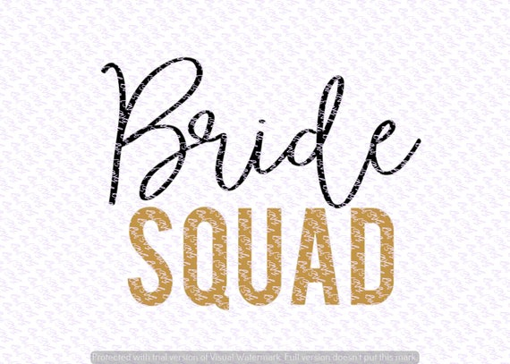 Bride Squad Svg Quote Quote Overlay Svg Vinyl Cutting Etsy