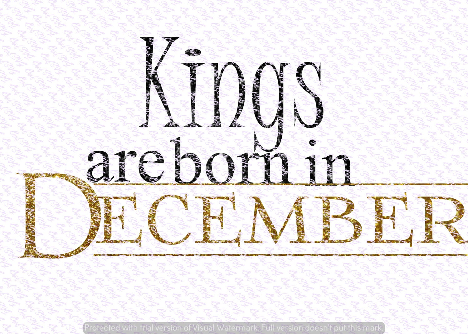 d668da721 Kings Are Born in December svg Quote Quote Overlay SVG | Etsy