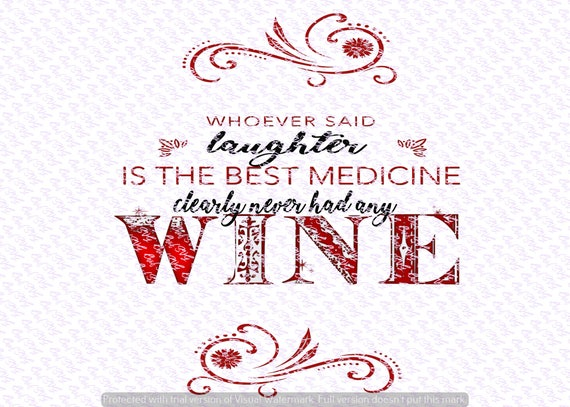 Whoever Said Laughter Was The Best Medicine Svg Quote Quote Etsy
