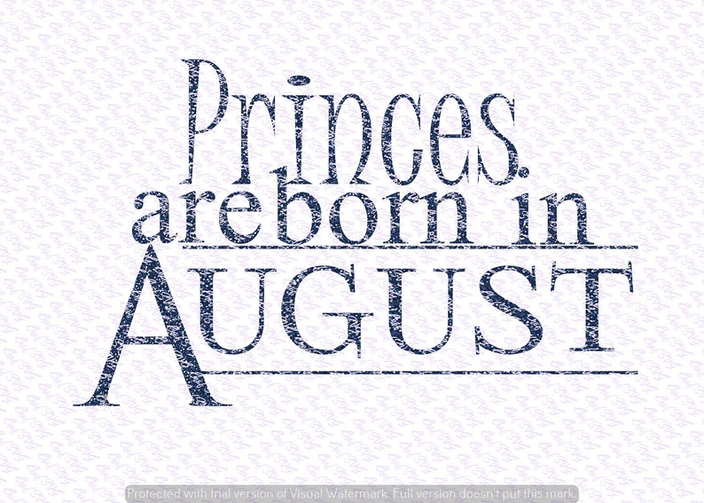 Princes Are Born In August svg Quote, Quote Overlay, SVG, Vinyl, Cutting  File, PNG, Cricut, Cut Files, Clip Art, Dxf, Vector File