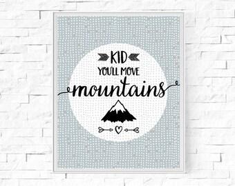"Printable Kid You'll Move Mountains Print - Children's Bedroom Print - Printable Wall Art  - Digital Poster - Modern Print - 8""x10"" and A4."