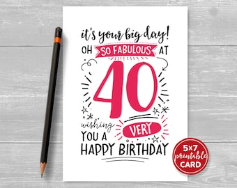 """Printable 40th Birthday Card - It's Your Big Day! Oh So Fabulous at 40 Wishing You A Very Happy Birthday - 5""""x7"""" Printable Envelope Template"""