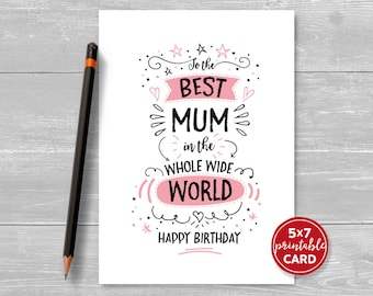 """Printable Birthday Card For Mum - To The Best Mum In The Whole Wide World Happy Birthday - 5""""x7""""- Includes Printable Envelope Template"""