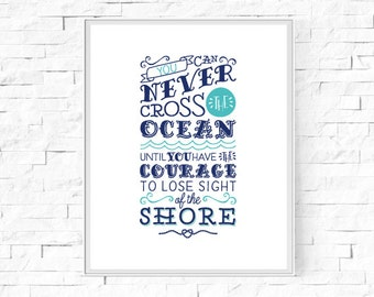 "Printable You Can Never Cross The Ocean Typography Print - Word Poster - Home Seaside Decor - Instant Download - Wall Art - 8""x10"" & A4."