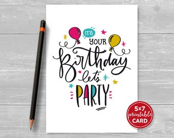 """Printable Birthday Card - It's Your Birthday, Let's Party- Typography Card for Him or Her - Happy Birthday Card - 5""""x7""""- Printable Envelope"""