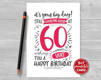 """Printable 60th Birthday Card - It's Your Big Day! Still Looking Good at 60. Wishing You A Very Happy Birthday - 5""""x7"""""""