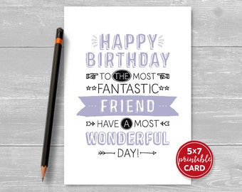 "Printable Birthday Card For Friend - Happy Birthday To The Most Fantastic Friend, Have A Most Wonderful Day! - 5""x7""- Envelope Template"
