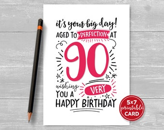 "Printable 90th Birthday Card - It's Your Big Day! Aged to Perfection at 90. Wishing You A Very Happy Birthday. 5""x7"" plus envelope template"