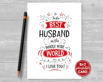 "Printable Card For Husband - Valentines or Birthday - To The Best Husband In The Whole Wide World I Love You - 5""x7""- Envelope Template"