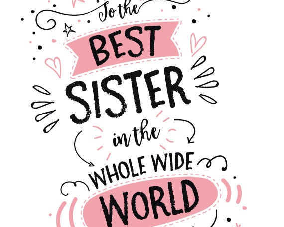 Printable Birthday Card For Sister To The Best Sister In The Etsy