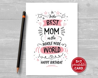 """Printable Birthday Card For Mom - To The Best Mom in the Whole Wide World Happy Birthday - 5""""x7"""" Includes Printable Envelope Template"""