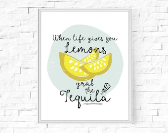 "Printable When Life Gives You Lemons Grab The Tequila Print - Instant Download - Kitchen Print - Printable Wall Art - 8""x10"" and A4."