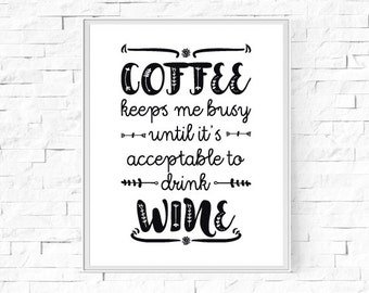"""Printable Coffee Keeps Me Busy Until It's Time To Drink Wine - Typography Print - Word Poster - Home Decor -  Instant Download - 8""""x10"""" & A4"""