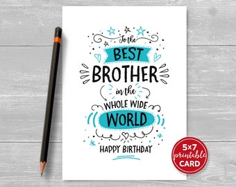 "Printable Birthday Card For Brother - To The Best Brother In The Whole Wide World Happy Birthday - 5""x7""- Plus Printable Envelope Template"