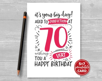 """Printable 70th Birthday Card - It's Your Big Day! Aged to Perfection at 70. Wishing You A Very Happy Birthday. 5""""x7"""" plus envelope template"""