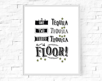 """Printable One Tequila, Two Tequila, Three Tequila, Floor Print - Instant Download - Fun Contemporary Wall Art - Typography - 8""""x10"""" & A4."""
