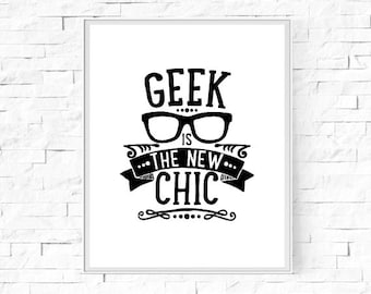 """Printable Geek Is The New Chic Print - Black and White Print - Geek Poster - Nerd Poster - Type Print - Wall Art - 8""""x10"""" and A4 Download."""