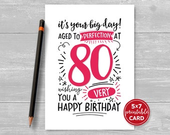 "Printable 80th Birthday Card - It's Your Big Day! Aged to Perfection at 80. Wishing You A Very Happy Birthday. 5""x7"" plus envelope template"
