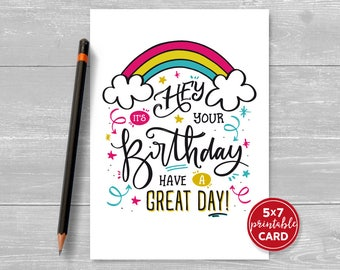 "Printable Birthday Card - Hey It's Your Birthday, Have A Great Day! - 5""x7""- Includes Printable Envelope Template"