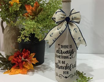There is Always Something to be Thankful For / Wine Bottle Decor / Painted Wine Bottle / Navy Blue / Anchors / Thank You Gift / Nautical