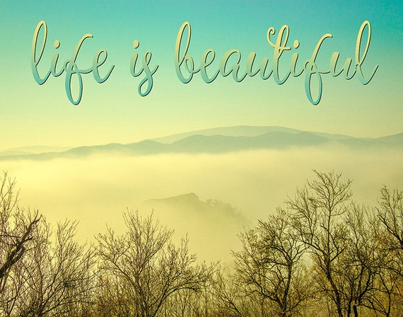 Life Is Beautiful Print, Landscape Print, Printable Quote, Life Quote,  Inspirational Quote, Motivational Print, Mountain Print, Nature Print