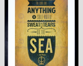 Quote Art Print - Cure For Anything Salt Sweat Tears Sea Typography Poster FEQU228B