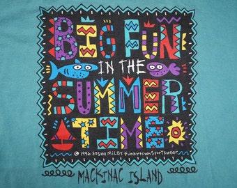 "Vintage 1996 ""Big Fun in the Summer Time"" / Mackinac Island, Michigan / Upper Peninsula Made in USA t-shirt XL"