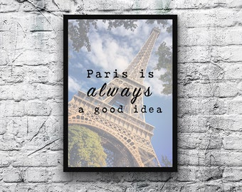 Paris is always a good idea. A4 Paris Eiffel Tower Print - FREE Shipping to UK.