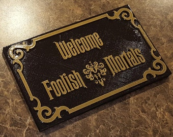 Haunted Mansion Inspired Prop Sign / Plaque Replica Welcome Foolish Mortals ( Disney Home Decor )