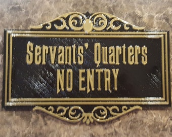 Haunted Mansion Inspired Prop Sign / Plaque Replica Servants Quarters No Entry