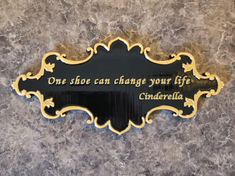 Cinderella One Shoe Can Change Your Life Inspired Sign  Dual image 0
