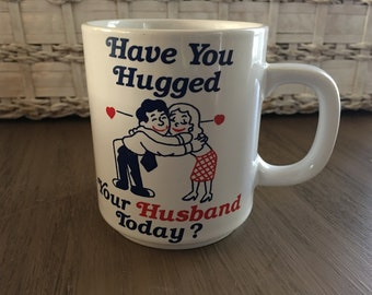Vintage Husband Hug Love Coffee Mug - Have you hugged your husband today? - Red White and Blue Hug Heart Made in Japan - Romantic Gift