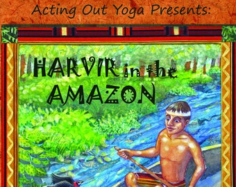 Children's Book- Acting Out Yoga Presents: Harvir in the Amazon