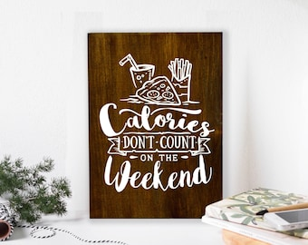 Calories Don't Count, Funny Christmas Gift, Christmas gift for Women, Funny Signs, Girlfriend Gift, girlfriend gift for christmas, Wood Sign