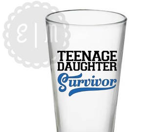 Teenage Daughter Survivor 16 oz. pint glass